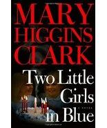 Two Little Girls in Blue: A Novel Clark, Mary Higgins - $4.12