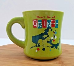 Christmas Holiday The Grinch Dr Seuss Coffee Mug Cup Don't be A Grinch - $18.64