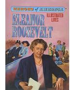 Eleanor Roosevelt (Heroes of America / Illustrated Lives) Shannon Donnel... - $5.93