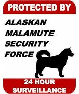 Protected by Alaskan Malamute Security Force 24 Hour Dog Sign SP1688 - $7.77