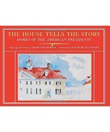 The House Tells the Story: Homes of the American Presidents [Hardcover] ... - $19.50