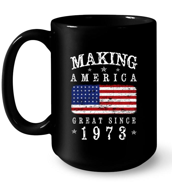 Great America Sales Gift: Making America Great Since 1973 45th Birthday Flag Gift