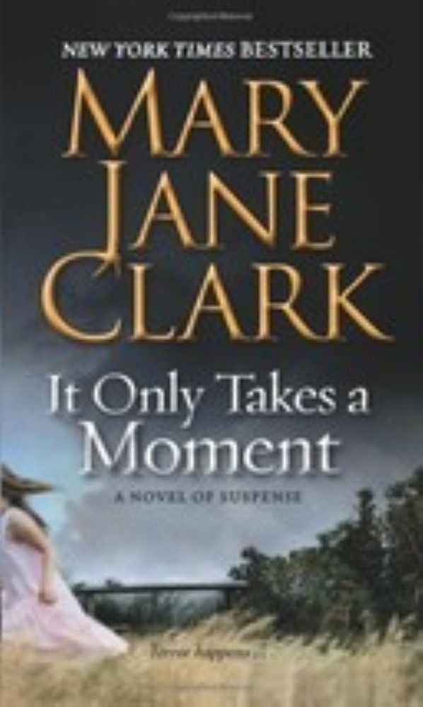 It Only Takes a Moment By Mary Higgins Clark