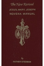 The New Revised Jesus, Mary, Joseph Novena Manual Rt. Rev. Msgr. Stedman