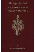 The New Revised Jesus, Mary, Joseph Novena Manual Rt. Rev. Msgr. Stedman