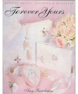 Forever Yours : Wedding Quilts, Clothing and Keepsakes Crafts by Amy Bar... - $23.36