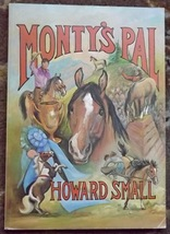 Monty's Pal by Howard Small a true horse story - $6.00