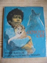 Coyote Cry by Byrd Baylor (1973-06-01) [Hardcover] Byrd Baylor - $15.99