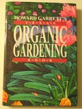 Howard Garrett's Texas Organic Gardening Book Garrett, J. Howard - $29.95