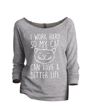 Thread Tank I Work Hard So My Cat Can Have A Better Life Women's Slouchy... - $24.99+