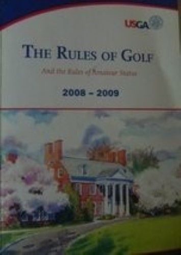 The Rules Of Golf And The Rules Of Amatuer Status 2008 - 2009
