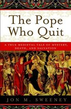 The Pope who Quit: A True Medieval Tale of Mystery, Death, & Salvation B... - $11.99