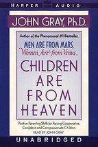 Children are from Heaven Gray, John and Gray, John (Reader) - $14.69