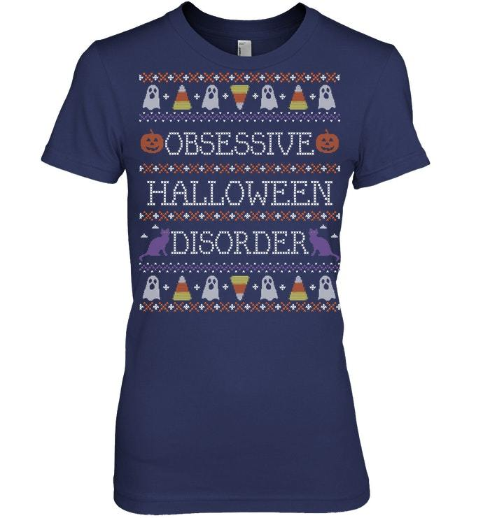 Funny Ugly Sweater Obsessive Halloween Disorder Tshirt