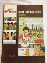 Kerr Home Canning Book and how to freeze foods - $9.00