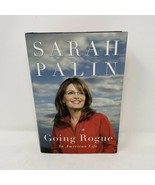 Going Rogue : An American Life by Sarah Palin (2009, Hardcover) Signed - $4.94