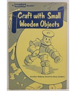 Craft with Small Wooden Objects by Edna N. Clapper - $2.99