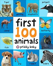 FIRST100 ANIMALS Board Book Baby Toddler First Year Kids Learning Read T... - $8.56