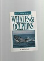 Whales & Dolphins - Explorer Books - Della Rowland - PB - 1991 Trumpet C... - $4.49