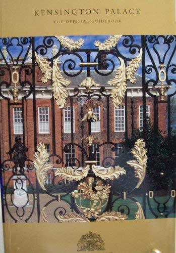 Kensington Palace: The Official Guidebook [Unknown Binding]