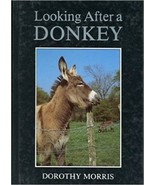 Looking After a Donkey : Dorothy Morris :  VeryGood Softcover  @ - $16.78