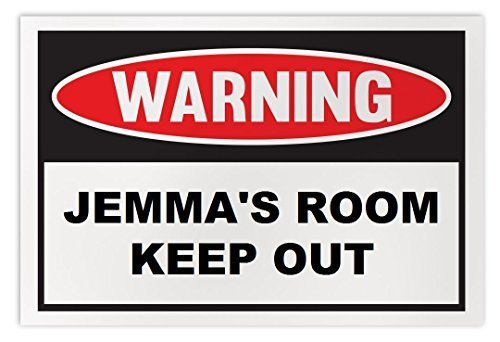 Personalized Novelty Warning Sign: Jemma's Room Keep Out - Boys, Girls, Kids, Ch