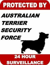 Protected by Australian Terrier Security Force 24 Hour Dog Sign SP1692 - $7.87