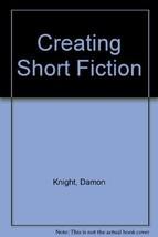 Creating short fiction Knight, Damon Francis image 2