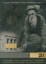Gold Rush 21: A Historic Gold Conference Exposing the Manipulation of th... - $24.49
