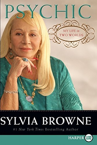 Psychic: My Life in Two Worlds Browne, Sylvia
