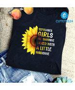 September Girls Are Sunshine Mixed With A Little Hurricane Sunflower Shirt  - $21.99+