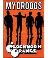 A Clockwork Orange Movie My Droogs Refrigerator Magnet NEW UNUSED - $3.99