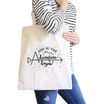 And So The Adventure Begins Natural Canvas Bags - $15.99