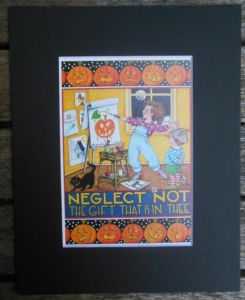 "Mary Engelbreit Print Matted 8 x 10"" ""Neglect Not the Gift"" Artist Halloween image 1"