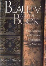 Beauty and the Book: Fine Editions and Cultural Distinction in America (... - $2.46