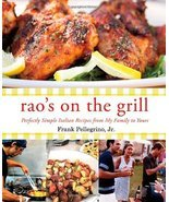 Rao's On the Grill: Perfectly Simple Italian Recipes from My Family to Y... - $15.84 CAD