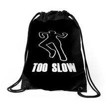Too Slow Drawstring Bags - $31.00