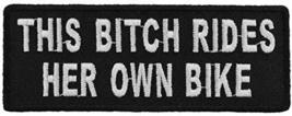This Bitch Rides Her Own Bike Embroidered Sew or Iron-On Patch - 4x1.5 inch - $5.89