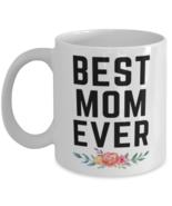 Mom Coffee Mug, Best Mom Ever Unique Gift For Women and Moms, Mom Mug, F... - £14.24 GBP+