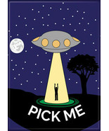 Pick Me Close Encounters of the Third Kind Spoof Refrigerator Magnet NEW... - $3.99