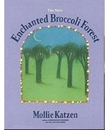 (F20B2) Enchanted Broccoli Forest.. and other timeless delicacies Mollie... - $19.99