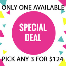 WED - THURS FLASH SALE! PICK ANY 3 FOR $124  BEST OFFERS DISCOUNT - $248.00
