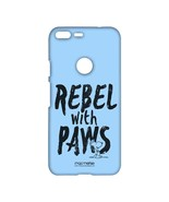Rebel With Paws  - Sublime Case for Google Pixel XL - $23.95