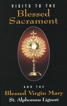 Visits to the Blessed Sacrament: And the Blessed Virgin Mary ( 25 Copies )
