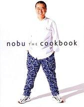 Nobu: The Cookbook [Hardcover] Matsuhisa, Nobuyuki; De Niro, Robert and ... - $18.84