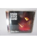 Brian Wurch Band - Say Yes - CD  - $11.87