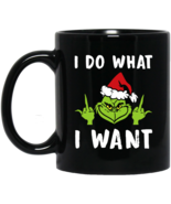 Grinch I Do What I Want Christmas BM11OZ 11 oz. Black Mug - $17.50