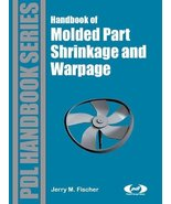Handbook of Molded Part Shrinkage and Warpage (Plastics Design Library) ... - $630.91