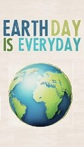 Earth Day Is Everyday Magnet #1 - $6.99