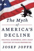 The Myth of America's Decline: Politics, Economics, and a Half Century of False  image 2